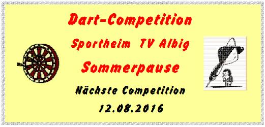 Dart-Competition Sommerpause
